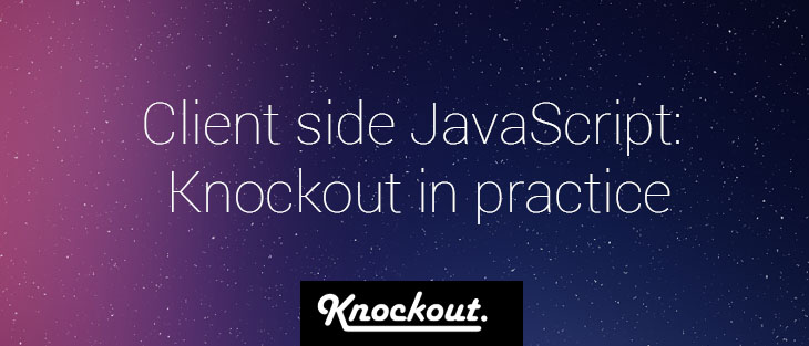 Client side JavaScript: Knockout in practice
