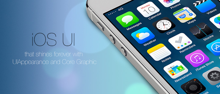iOS UI that shines forever with UIAppearance and Core Graphic